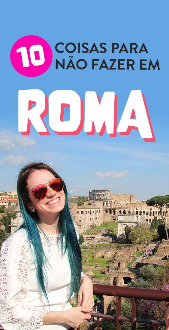 10 coisas para não fazer em Roma: alerta turístico!   – ! Itália
