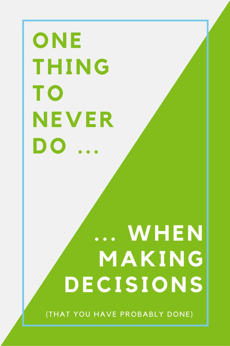 The most valuable piece of advice for making (or rather not messing up) big decisions in life.  Sometimes you don't even realize you're doing this! Never ever...  http://www.mirador.global/2015/12/03/never-ever-make-big-decisions-on-bad-days/