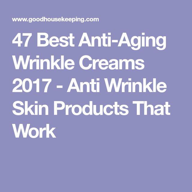 47 Best Anti-Aging Wrinkle Creams 2017 - Anti Wrinkle Skin Products That Work