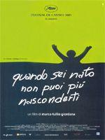 Quando sei nato non puoi più nasconderti (2005) - Marco Tullio Giordana.  (Italia, GB, France)