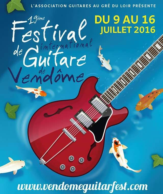 19e FESTIVAL INTERNATIONAL DE GUITARE DE VENDÔME 2016 #guitare #vendome #2016 #festival #guitarfest