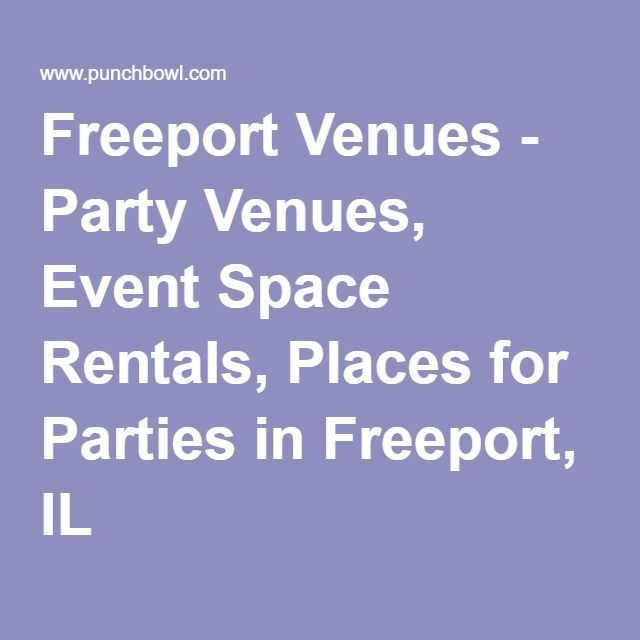 Freeport Venues - Party Venues, Event Space Rentals, Places for Parties in Freeport, IL