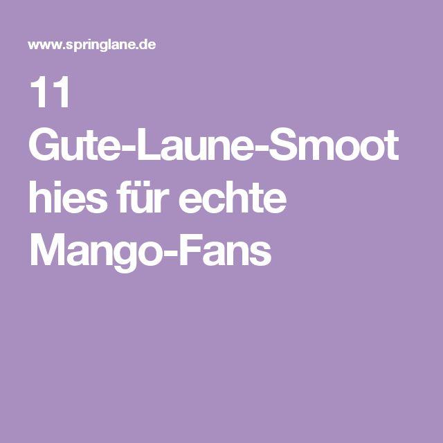 11 Gute-Laune-Smoothies für echte Mango-Fans