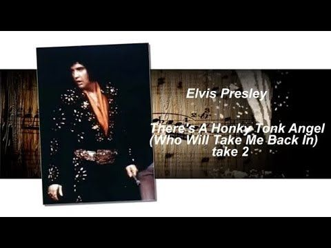 Elvis Presley - There's A Honky Tonk Angel  (Who Will Take Me Back In) t...