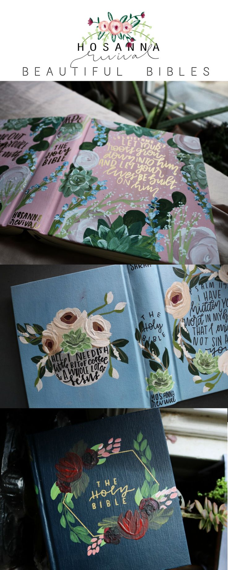 Hosanna Revival hand painted Bibles. Making the outside of this sacred book as beautiful as the words on the inside.