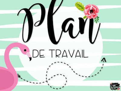 Plan de travail - Collection Flamants - http://laclassedekarine.blogspot.ca/