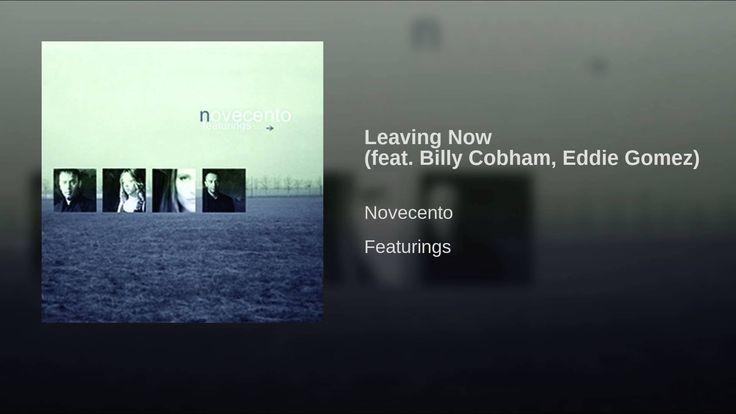Leaving Now (feat. Billy Cobham, Eddie Gomez)