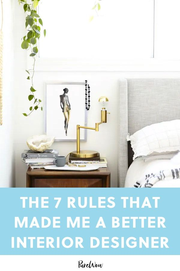 The 7 Rules That Made Me A Better Interior Designer Interior Design Home Decor Quotes Best Interior