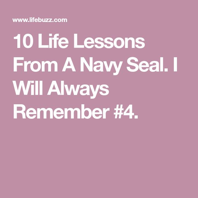 10 Life Lessons From A Navy Seal. I Will Always Remember #4.