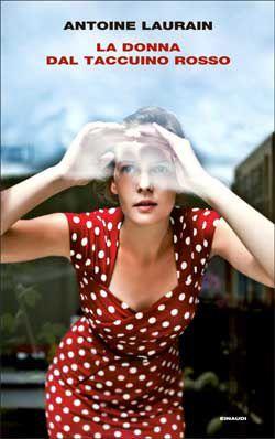 Antoine Laurain, La donna dal taccuino rosso, Supercoralli - DISPONIBILE ANCHE IN EBOOK