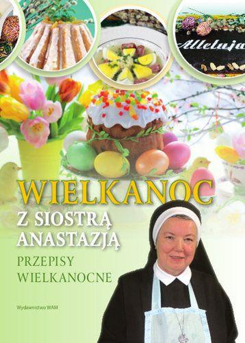 Wielkanoc z Siostrą Anastazją - Książki kucharskie
