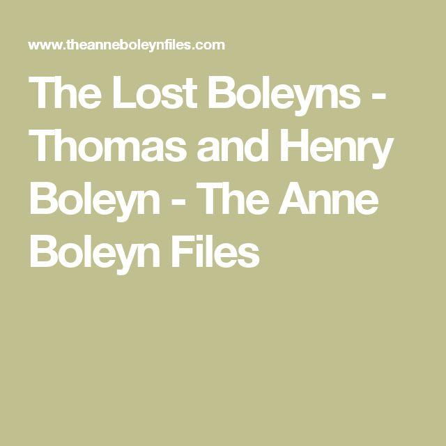 The Lost Boleyns - Thomas and Henry Boleyn - The Anne Boleyn Files