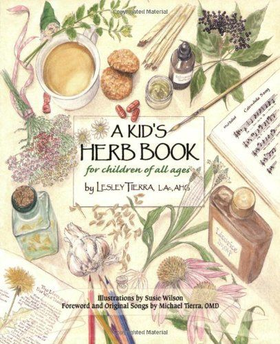 Kid's Herb Book, A: For Children of All Ages by Lesley Tierra, http://www.amazon.com/dp/1885003366/ref=cm_sw_r_pi_dp_l-v0pb0YPBD1Q