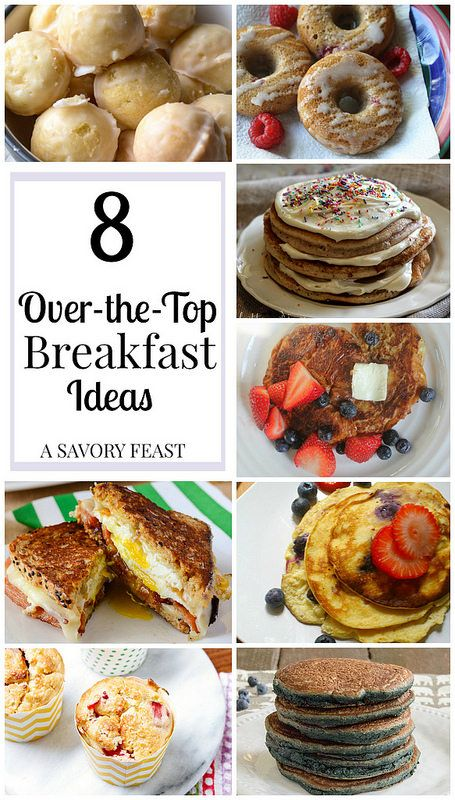8 Over-the-Top Breakfast Ideas. Perfect for a day off or special occasion.