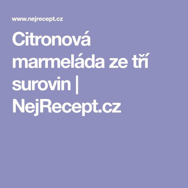 Citronová marmeláda ze tří surovin | NejRecept.cz