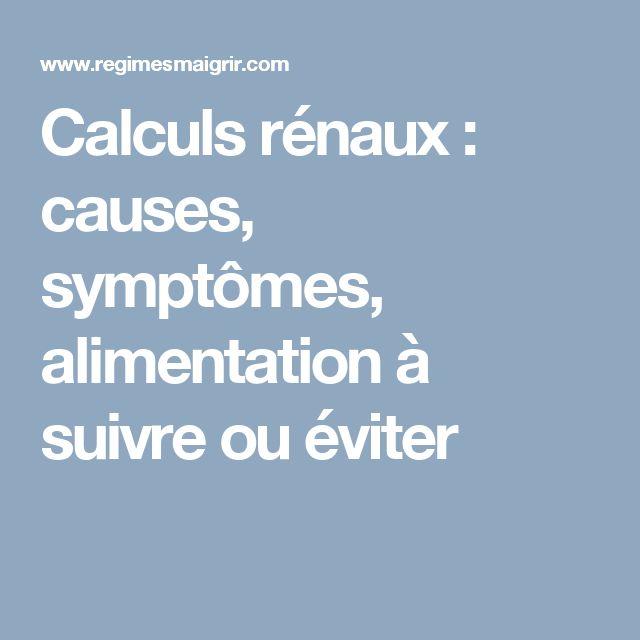 Calculs rénaux : causes, symptômes, alimentation à suivre ou éviter
