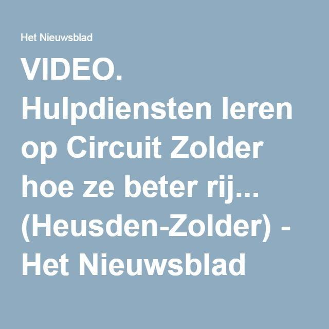 VIDEO. Hulpdiensten leren op Circuit Zolder hoe ze beter rij... (Heusden-Zolder) - Het Nieuwsblad