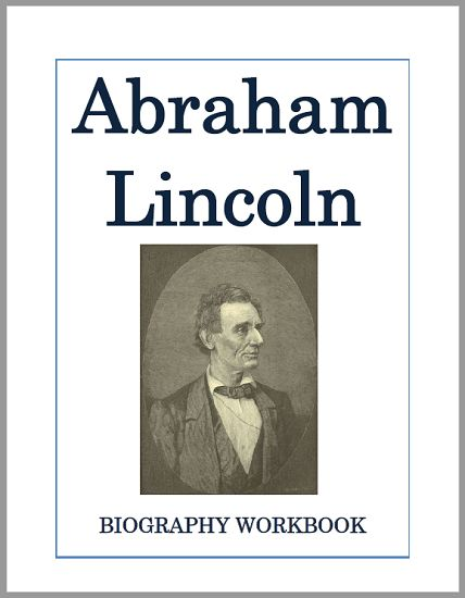 Abraham Lincoln Biography Workbook - Free to print (PDF file). Sixteen pages.