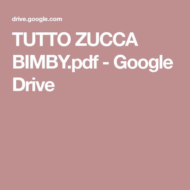 TUTTO ZUCCA BIMBY.pdf - Google Drive