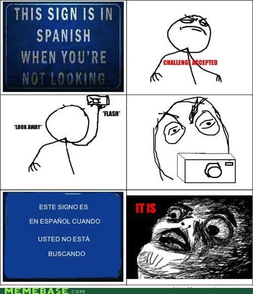 """lololololololololololololololololololololololololololololololololololololol<< actually, in spanish is """"Este cartel está en español cuando dejas de mirarlo"""" :3"""