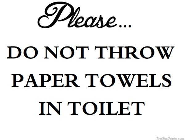 Printable Please Do Not Throw Paper Towels In Toilet Sign
