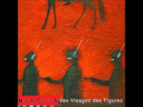 (4) Noir désir - Des visages des figures - Album complet - YouTube