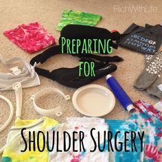 Preparing for shoulder surgery, pre-op, day of, post-op, and more! Shoulder surgery blog post.