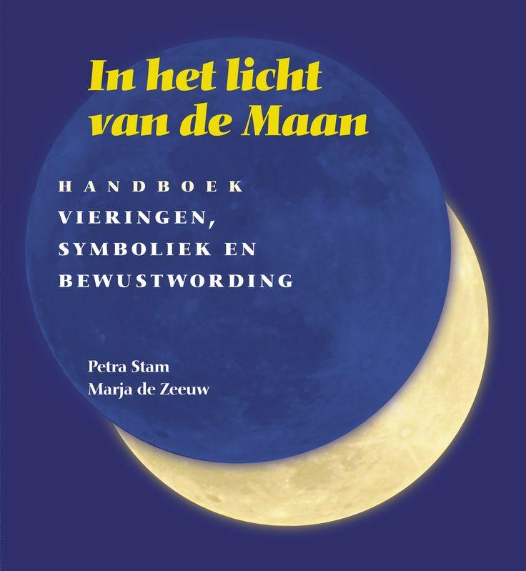 'In het licht van de Maan - handboek symboliek, vieringen en bewustwording' van Petra Stam en Marja de Zeeuw