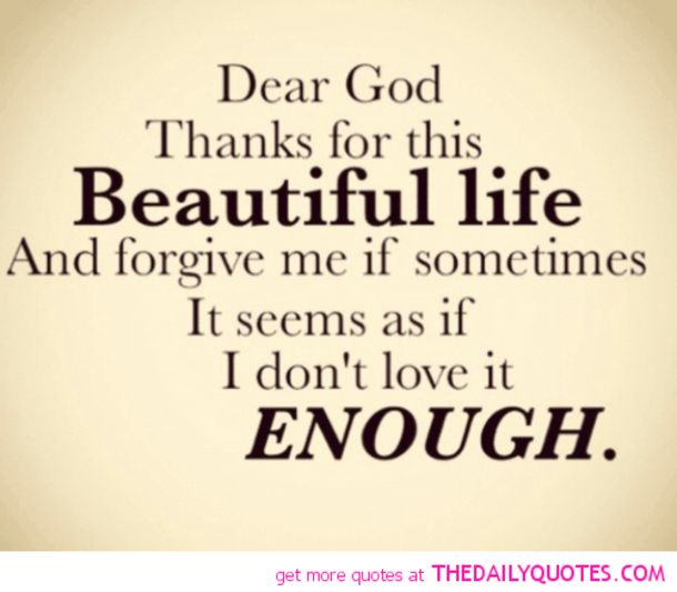 Thank you Lord God For The Gift Of Life And All That Is In It.