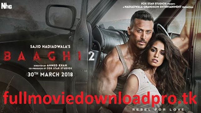 Baaghi 2 2018 Hindi Movie Online Full Hd 720p Free Download Baaghi 2