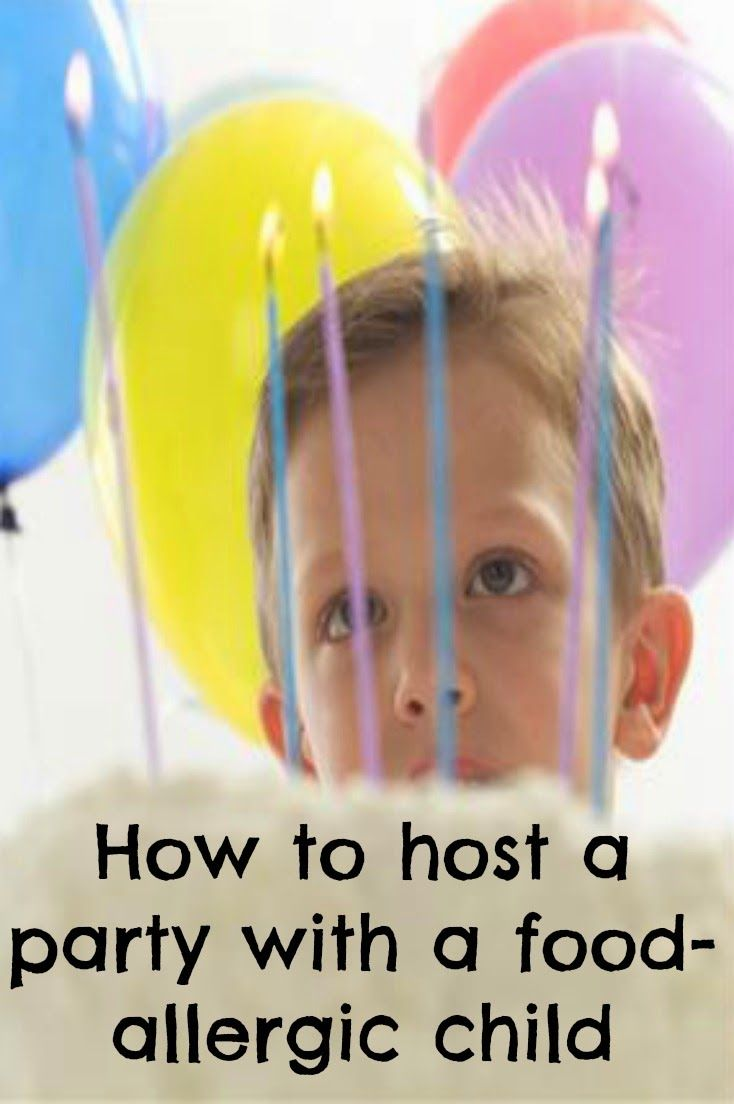 Food Allergies At A Birthday Party This Wonderful Post About Hosting With Child Who Has Great Tips So You Dont Have To Leave