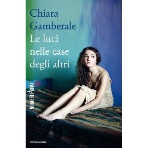 Le luci nelle case degli altri di Chiara Gamberale da amazon.it