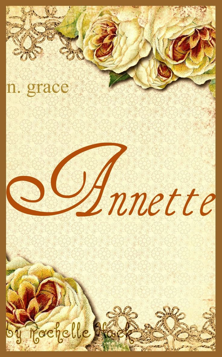 Plaques with name meanings - Baby Girl Name Annette Meaning Grace Origin Hebrew French