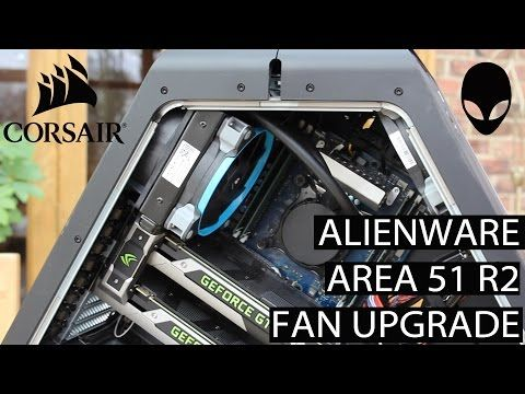 6) Alienware Area 51 - Fan Upgrade + Radiator - YouTube