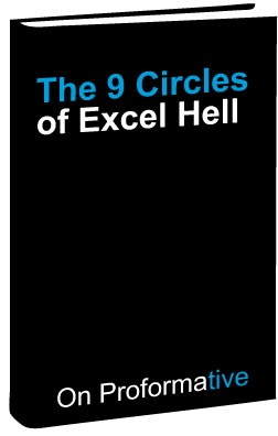 When Dante wrote about the Nine Circles of Hell he surely must have had Excel in mind.  This provocative eBook is about freeing you from whatever circles of Excel Hell you're currently experiencing and discovering something much, much better.  Download here: http://www.proformative.com/whitepapers/adaptive-planning/nine-circles-excel-hell?utm_source=pinterest_medium=social_campaign=top20_wp