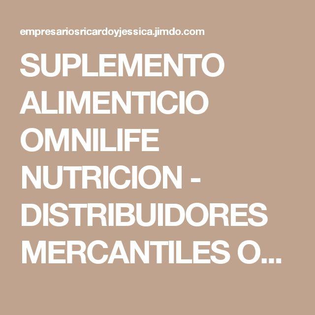 SUPLEMENTO ALIMENTICIO OMNILIFE NUTRICION - DISTRIBUIDORES MERCANTILES OMINILIFE