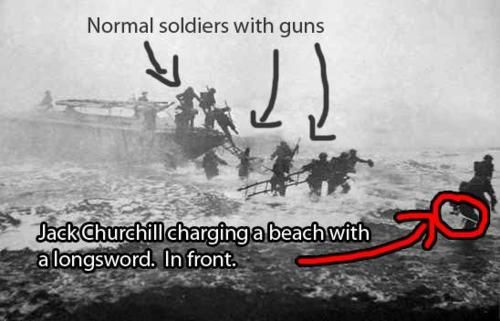 Lt Colonel Fighting Jack Churchill, aka Mad Jack - fought throughout WW2 with a longbow and a broadsword. Seen here leading the troops at D Day.