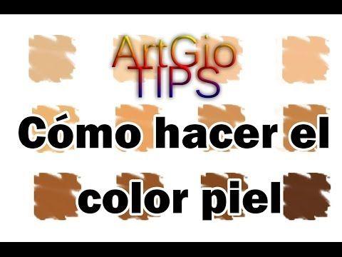 Cómo hacer color piel en diferentes tonalidades *ArtGio TIPS* - YouTube