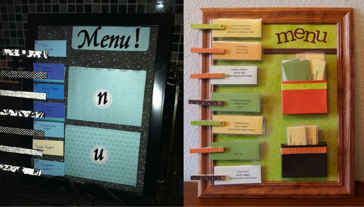My Menu board.  I originally saw the idea (right hand image) from the link below.  I made some alterations to fit my style (to the left) and am loving the weekly planning of meals!  http://thecreativemama.com/the-end-of-reinventing-the-meal-menu-planning-and-the-ultimate-menu-board/