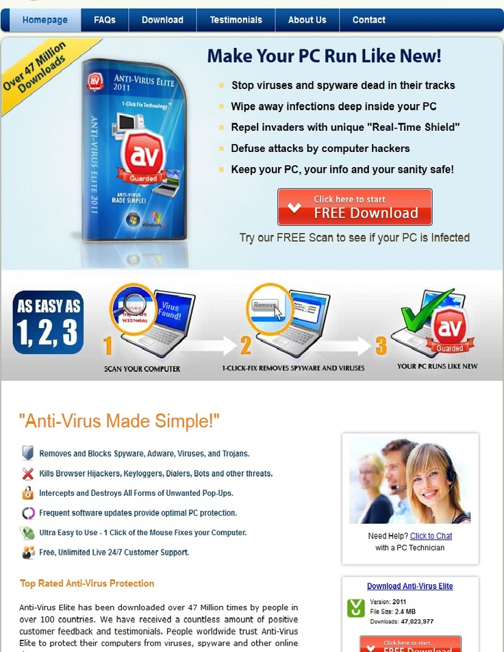 Top Rated Anti-Virus Protection    Anti-Virus Elite has been downloaded over 47 Million times by people in over 100 countries. We have received a countless amount of positive customer feedback and testimonials. People worldwide trust Anti-Virus Elite to protect their computers from viruses, spyware and other online threats.    Free scan or buy for @ $21.99