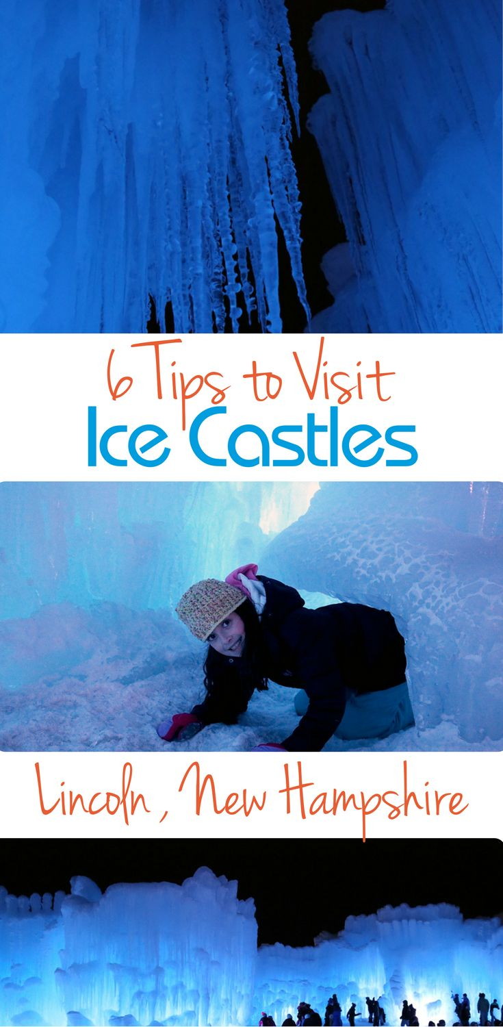 6 tips to Visit Ice Castles, Lincoln, New Hampshire
