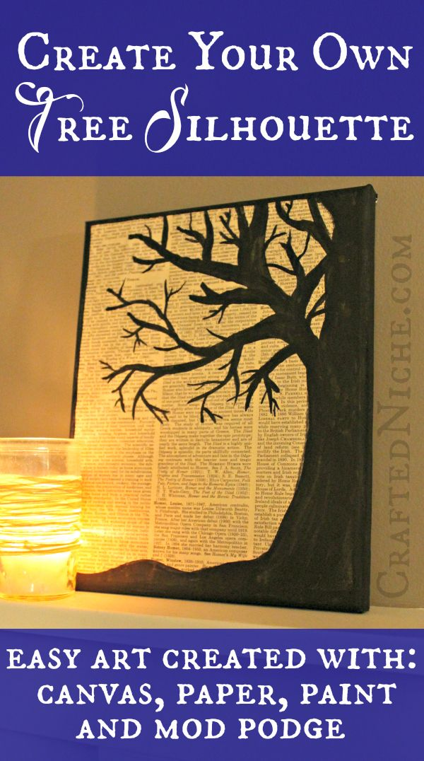 Tutorial - How to create your own tree silhouette art using: Mod Podge, canvas, paper and paint!
