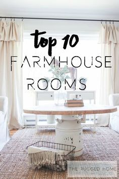 Take a Look At The Top 10 Farmhouse Rooms. Farmhouse Decor, Farmhouse Styling and Easy Farmhouse Room Updates. Farmhouse Rooms To Envy