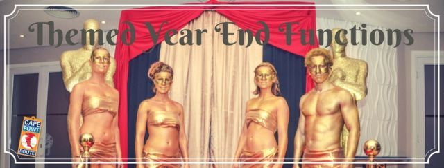 » 2017 Themed Year End Functions I Cape Town.   Time to lose those inhibitions! Dress up and play the part! Themes are a fabulous way to create hype and excitement around your 2017 Year End Function.