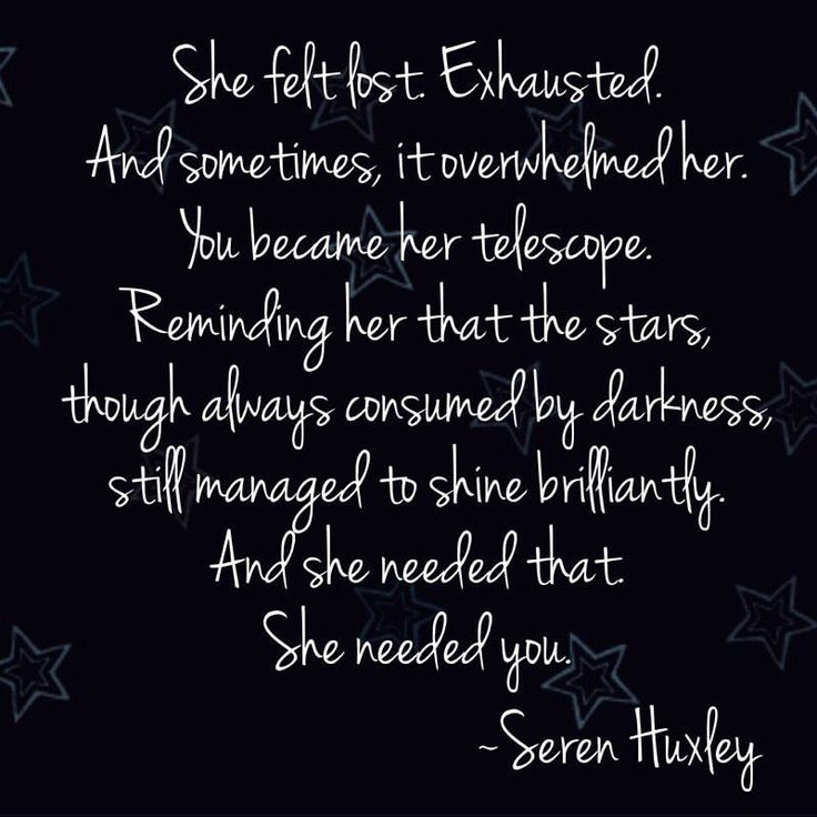 """7 Likes, 1 Comments - Seren Huxley (@serenhuxley) on Instagram: """"She felt lost. Exhausted. And sometimes, it overwhelmed her. You became her telescope. Reminder her…"""""""