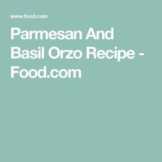 Parmesan And Basil Orzo Recipe - Food.com