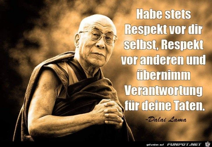 Habe stets Respekt...