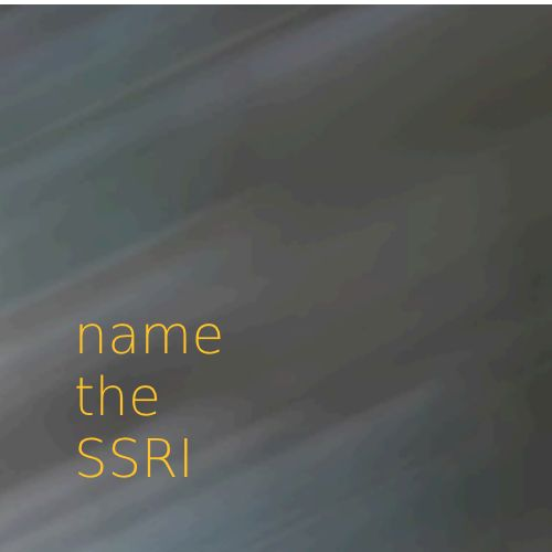 Pass the ASWB Exam: Social Work Exam Quiz: Name the SSRI