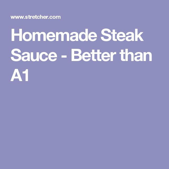 Homemade Steak Sauce - Better than A1