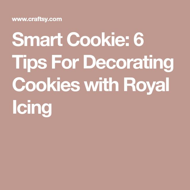 Smart Cookie: 6 Tips For Decorating Cookies with Royal Icing